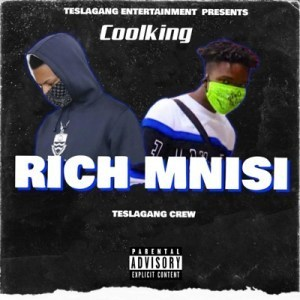 Coolking ft Teslagang Crew - Rich Mnisi