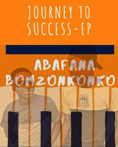 EP: Abafana Bomzonkonko - Journey to Success