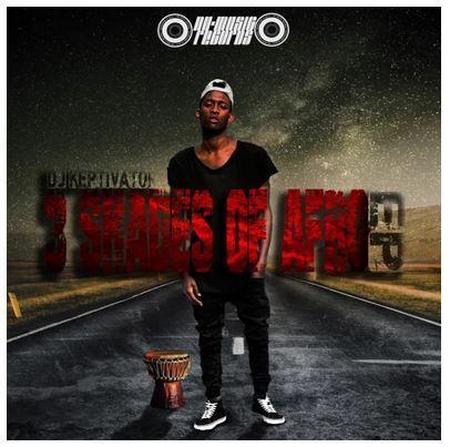 EP: DJ Keptivator - 3 Shades Of Afro