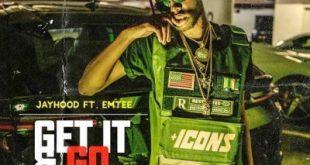 Jay Hood ft Emtee - Get It & Go