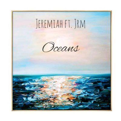 Jeremiah ft JRM - Oceans