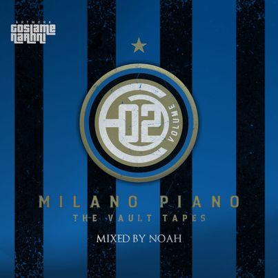 noAH - Milano Piano Vol.02 Mix (The Vault Tapes)