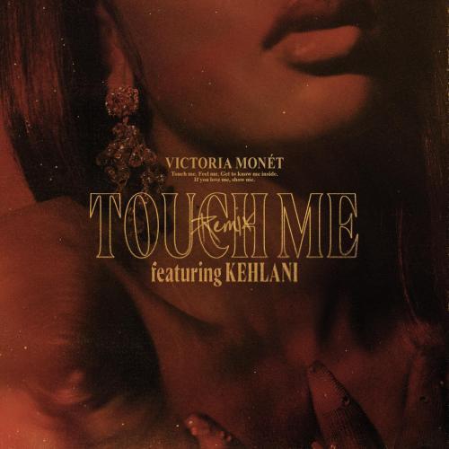 Victoria Monet ft Kehlani - Touch Me (Remix)