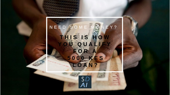 5000 ksh loan qualify in Kenya