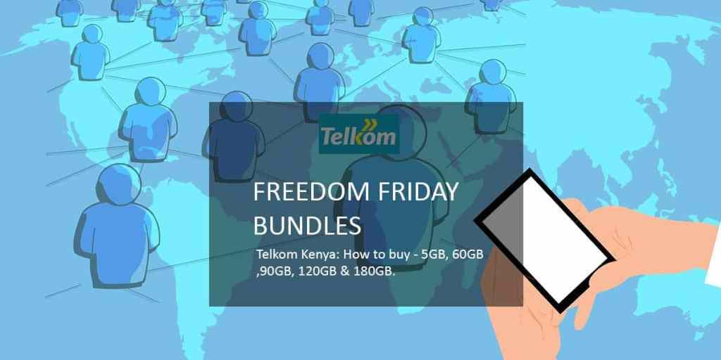 Freedom Friday bundles Telkom Kenya buy mobile networks Kenya