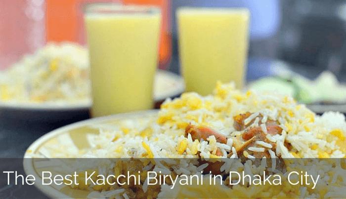 The Best Kacchi Biryani In Dhaka City