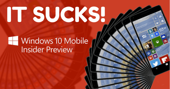 Why Windows 10 Mobile Absolutely Sucks!
