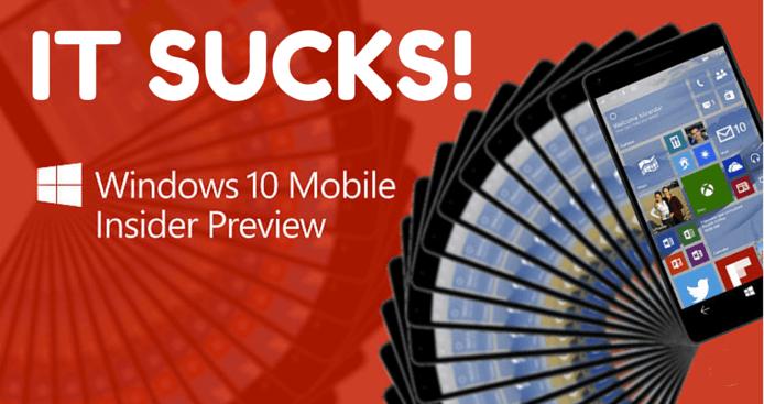 Windows 10 Mobile Sucks