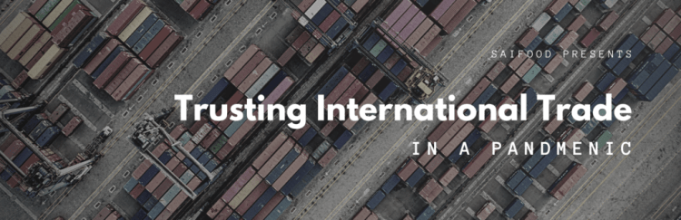 Trusting international trade in a pandemic