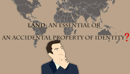 Land: An Essential or An Accidental Property of Identity?