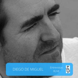 Diego de Miguel Entrevista en RLNE