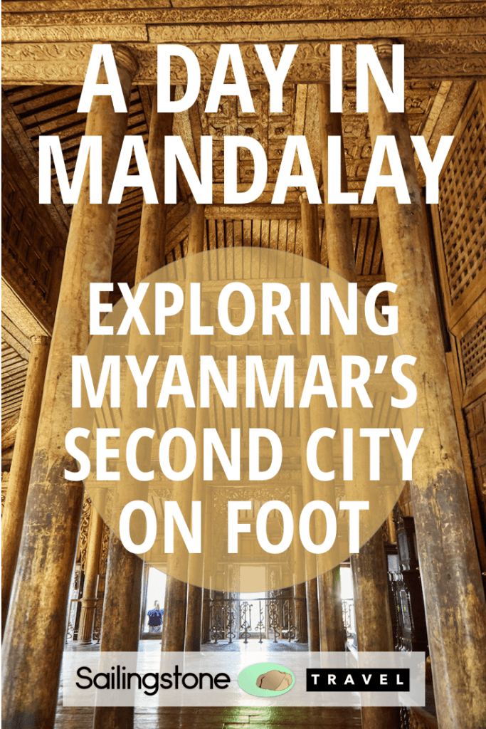 A Day in Mandalay: Exploring Myanmar's Second City on Foot
