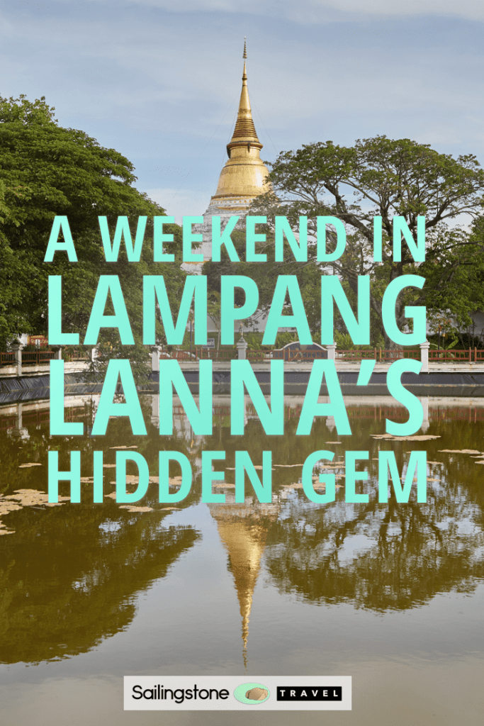 A Weekend in Lampang: Lanna's Hidden Gem