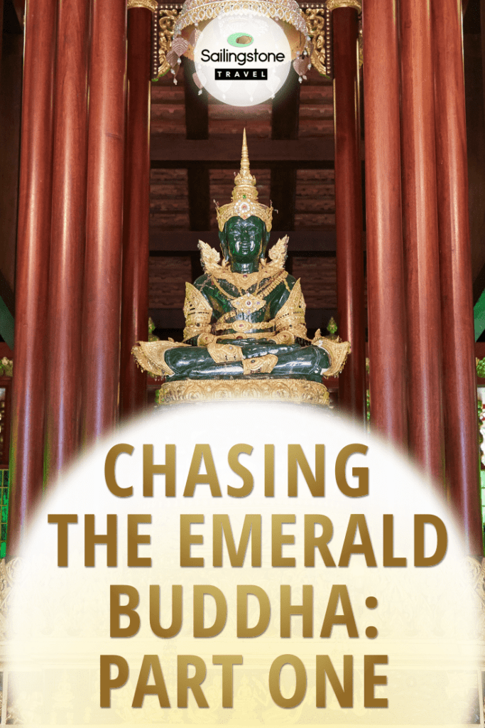 Chasing the Emerald Buddha: Part One