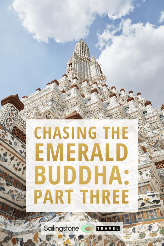 Chasing The Emerald Buddha: Part Three