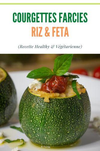 Courgettes Farcies Riz Feta - Courgettes Farcies Riz & Feta (Végétariennes)