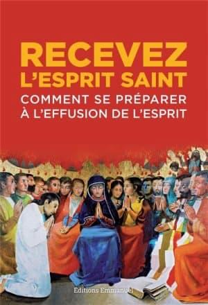 Livre : Recevez l'Esprit-Saint