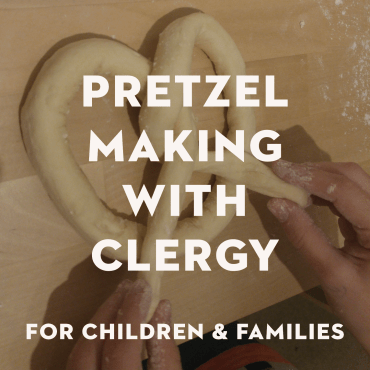 Pretzel Making with Clergy, for Children and Families