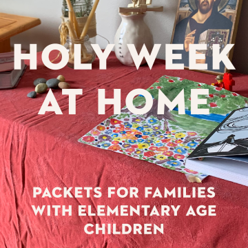 """Holy Week at Home"" Packets for Families with Elementary Age Children"