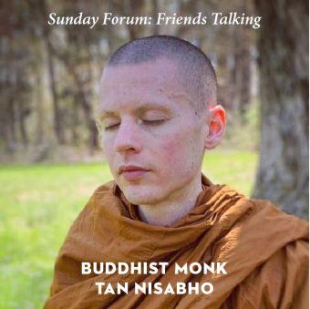 Friends Talking—Dean Thomason and Buddhist Monk Tan Nisabho