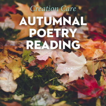 Autumnal Poetry Reading, hosted by Creation Care