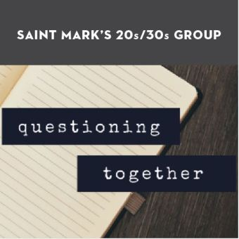 """20s/30s Pop-up """"Questioning Together"""" and Compline"""