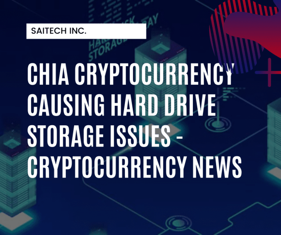 Chia Cryptocurrency Causing Hard Drive Storage Issues
