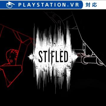 Stifled - ソニー・インタラクティブエンタテインメント
