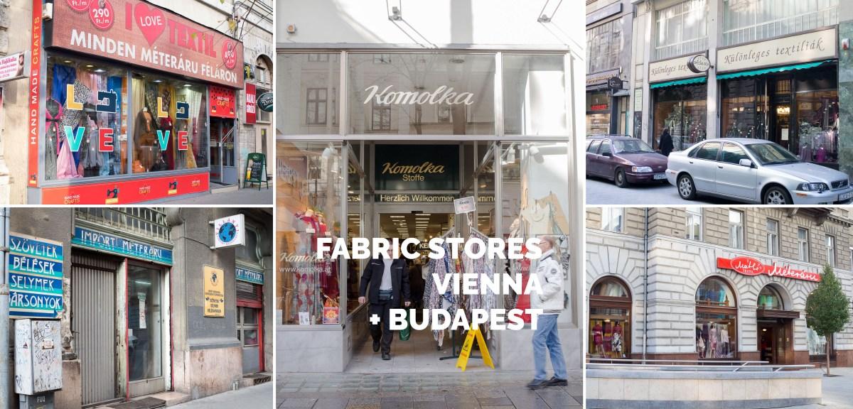 Fabric Stores Vienna + Budapest