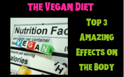 Top 3 Amazing Effects of the Vegan Diet on the Body