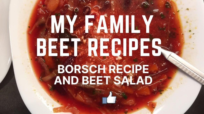 My Family Beet Recipes: Borscht/Borsch Recipe (Beet Soup) I Beet Salad Recipe I VEGETARIAN VERSION