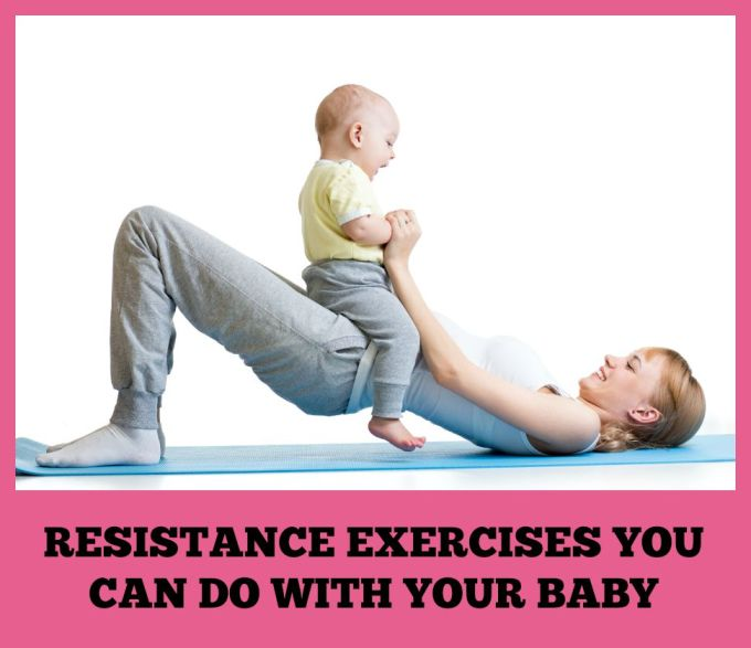 Resistance Exercises You Can Do With Your Baby