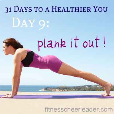 Your Healthiest Year Ever, Day 16: Plank it Out!