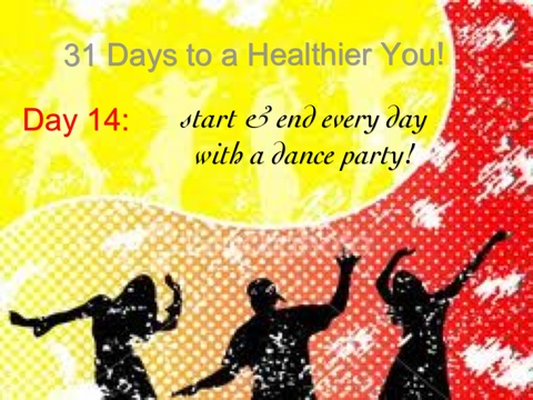 Your Healthiest Year Ever, Day 14: Start & End Your Day With a Dance Party