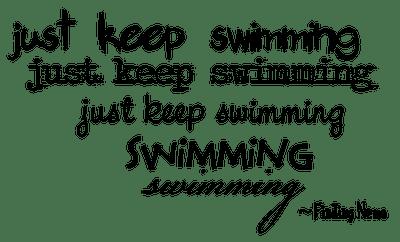 Motivation Monday: Just Keep Swimming