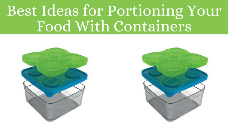 Best Ideas for Portioning Your Food With Containers
