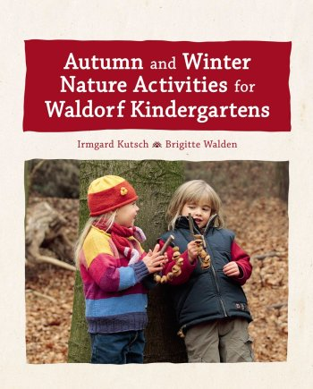 Autumn and Winter Nature Activities for Waldorf Kindergartens