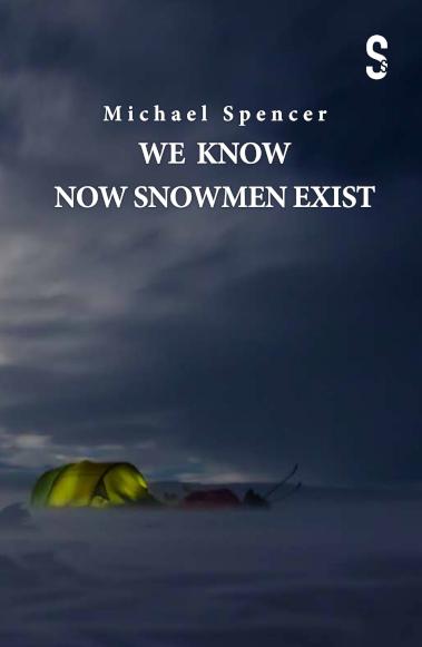 We Know Now Snowmen Exist