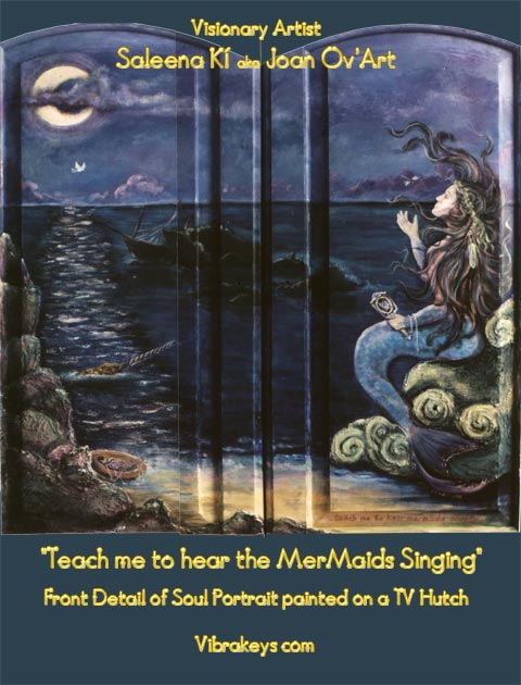 Teach Me to Hear the Mermaids Sing - Custom Soul Art by Saleena Ki