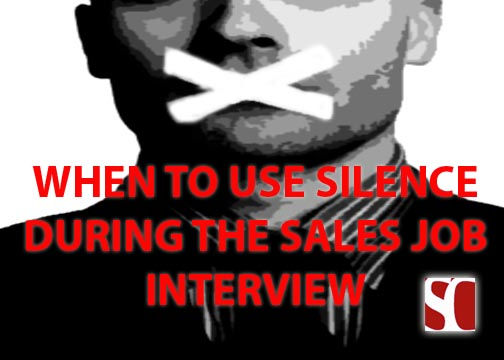 When to Use Silence During the Sales Job Interview