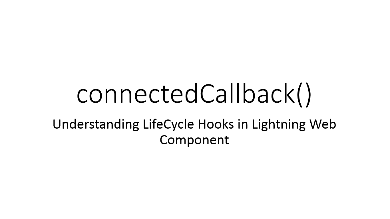 connectedCallback() in Lightning Web Component