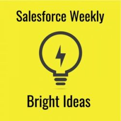 Chris – Salesforce Weekly