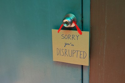 You are disrupted