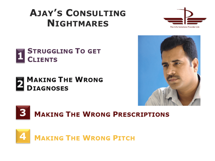 Ajay's Consulting Nightmares