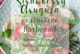 {Grain-Free} Strawberry Arugula Flatbreads