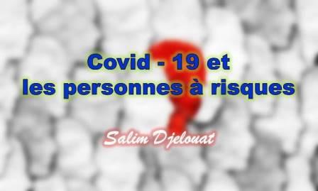 CoViD – 19  vs les personnes à risques