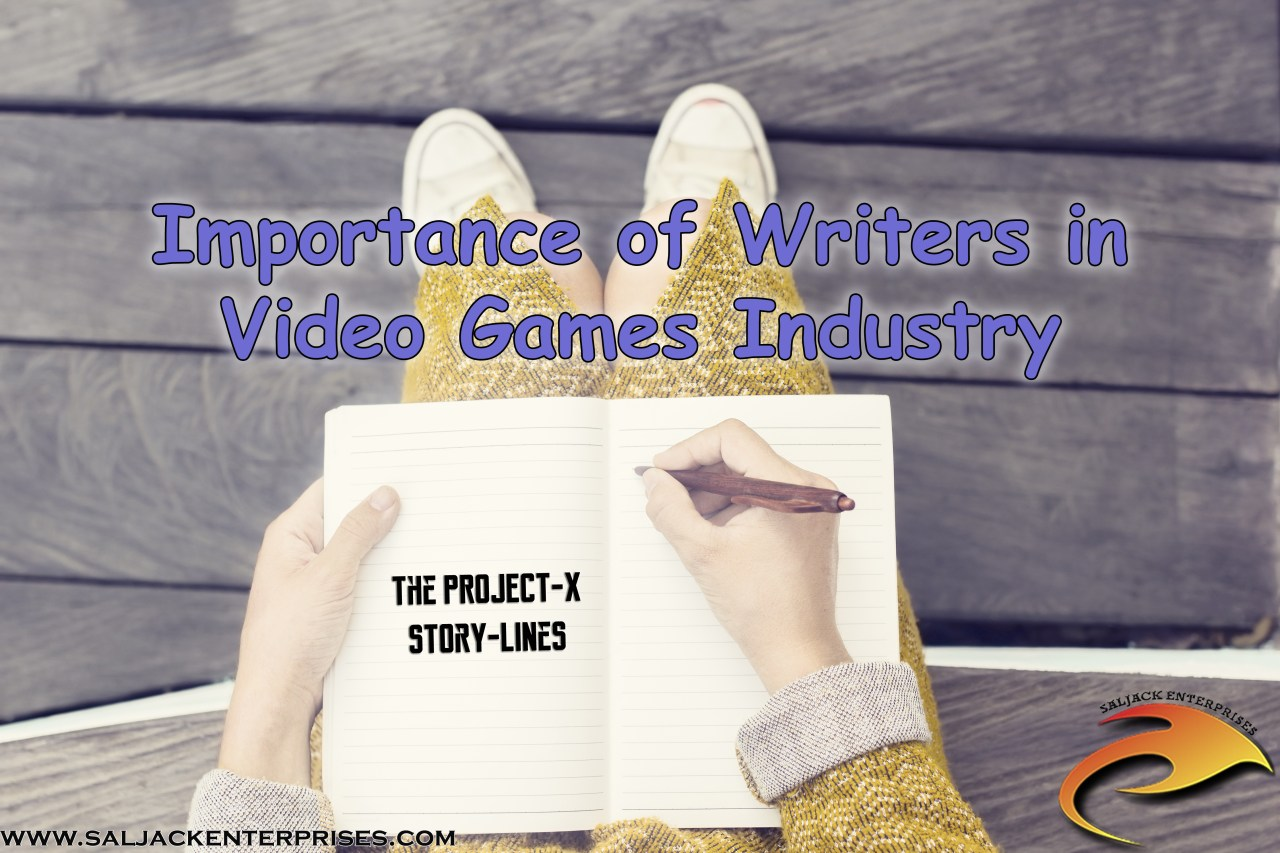 Importance of Writers in Video Games Industry. Presented by Saljack Enterprises. Gaming. Media & Entertainment.