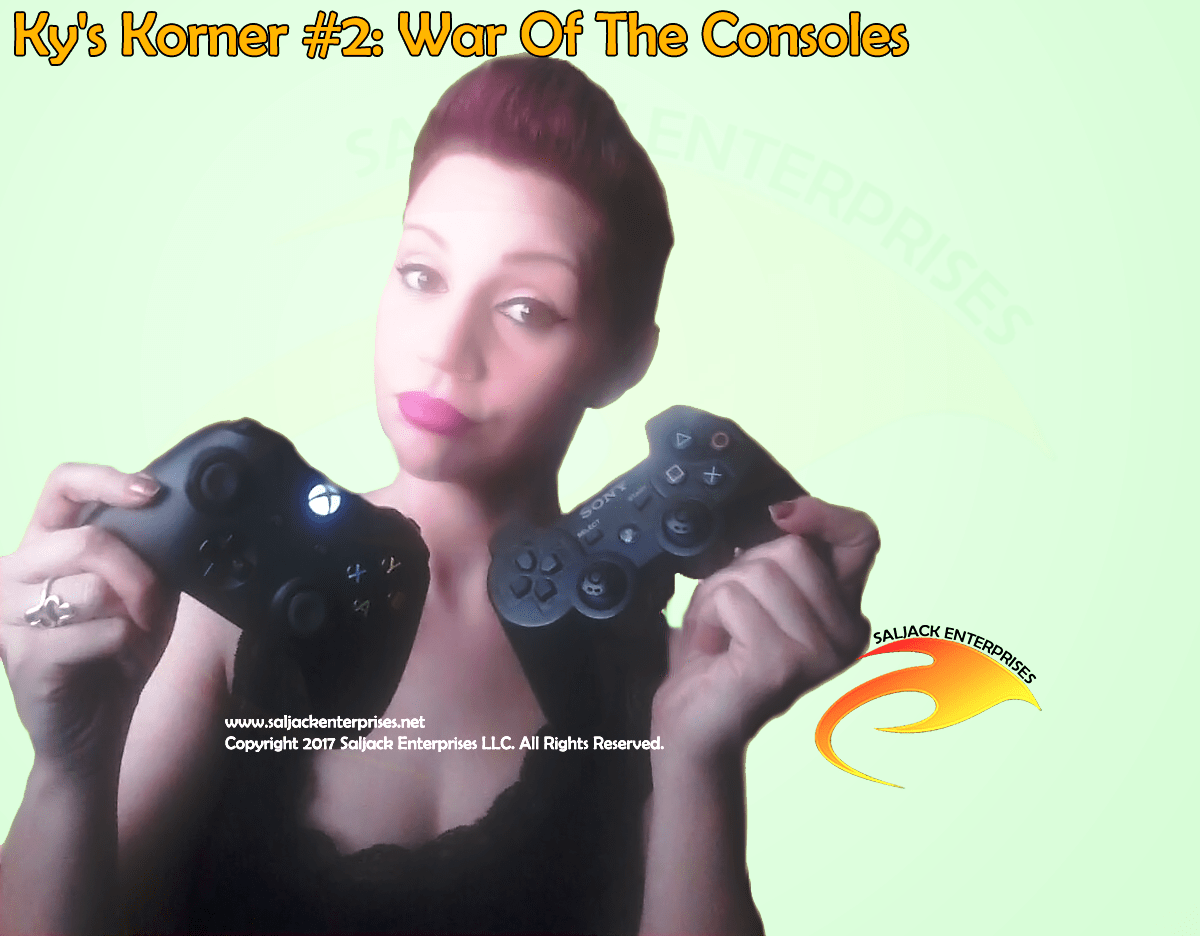 Ky's Korner #2: War Of The Consoles. Presented by Saljack Enterprises. Gaming. Media. Entertainment.