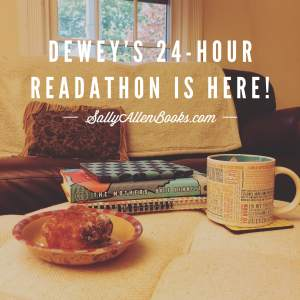 Dewey's 24-Hour Readathon is here, and this reader plans to have a great day of reading!