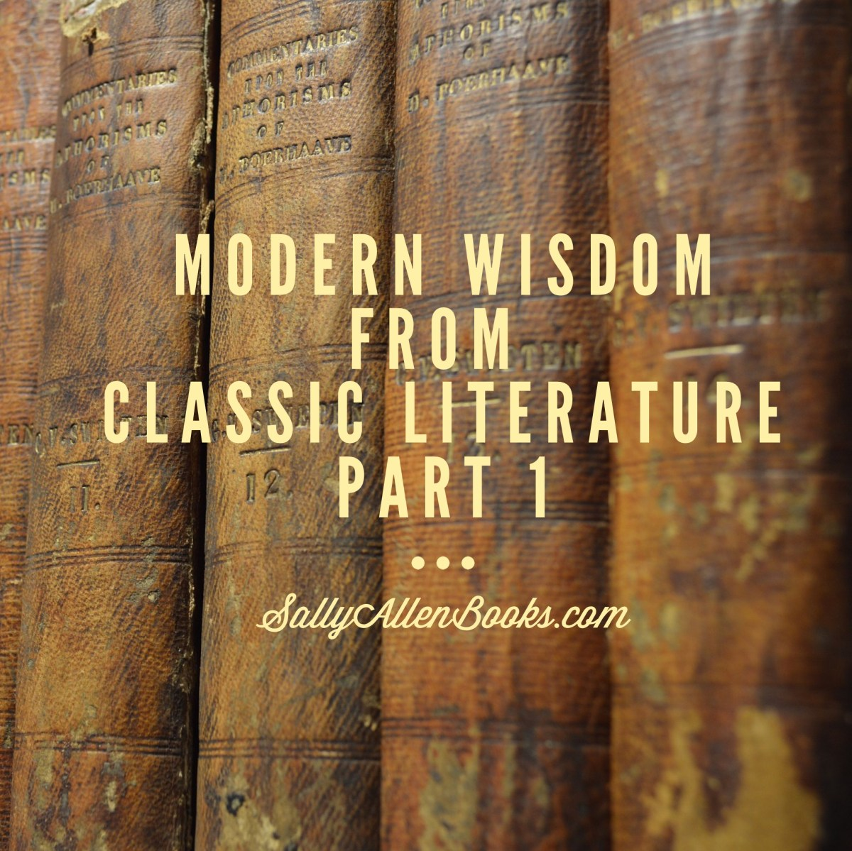 Modern Wisdom from Classic Literature, Part 1